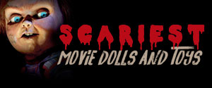 Scariest Movie Dolls and Toys Gallery
