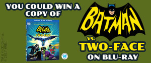 You could win a copy of Batman Vs Two-Face on Blu-ray.