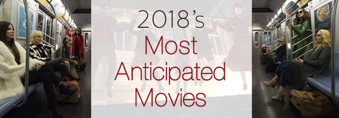 2018's Most Anticipated Movies