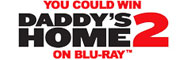 Daddys Home Contest