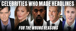 Celebrities Who Made Headlines for the Wrong Reasons
