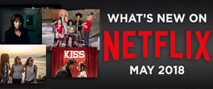 What's New on Netflix May 2018