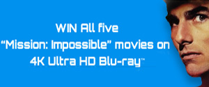 Win all 5 Mission: Impossible movies on 4K Ultra HD Blu-ray