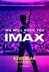 Bohemian Rhapsody: The IMAX Experience