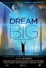 Dream Big: Engineering Our World: The IMAX Experience