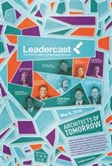 Leadercast 2016: Architects of Tomorrow