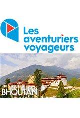 Les Aventuriers Voyageurs : Bhoutan - Pays d'une poésie hors du temps