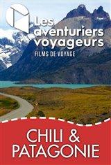 Les Aventuriers Voyageurs : Chili et Patagonie - Du désert aux glaciers