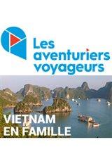 Les Aventuriers Voyageurs : Vietnam - En famille