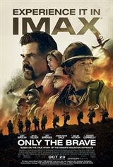 Only the Brave: The IMAX Experience