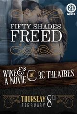 RC Theatres Presents: Fifty Shades Freed Wine & A Movie