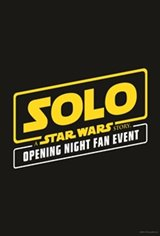 Solo: A Star Wars Story The IMAX 2D Opening Night Fan Event
