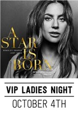VIP Ladies Night Event: A Star is Born