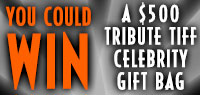You Could Win a Tribute TIFF 2014 Celebrity Gift Bag Worth over $500