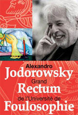 Alexandro Jodorowsky : Grand rectum de l'Université de Foulosophie Movie Poster
