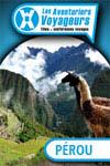 Les Aventuriers Voyageurs : Le Pérou : l'Amazonie, les Andes et la côte