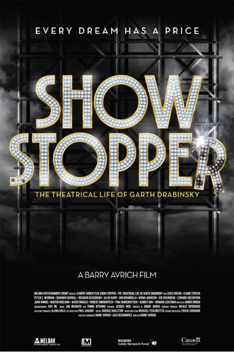 Show Stopper: The Theatrical Life of Garth Drabinsky Large Poster