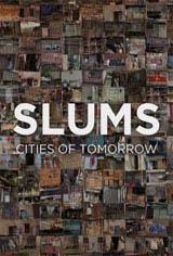 Slums: Cities of Tomorrow Movie Poster