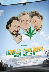 Trailer Park Boys: Don't Legalize It Movie Poster