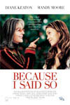 Because I Said So Movie Poster
